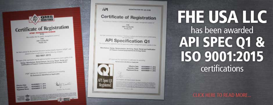 FHE earns API Spec Q1 and ISO 9001:2015 certifications
